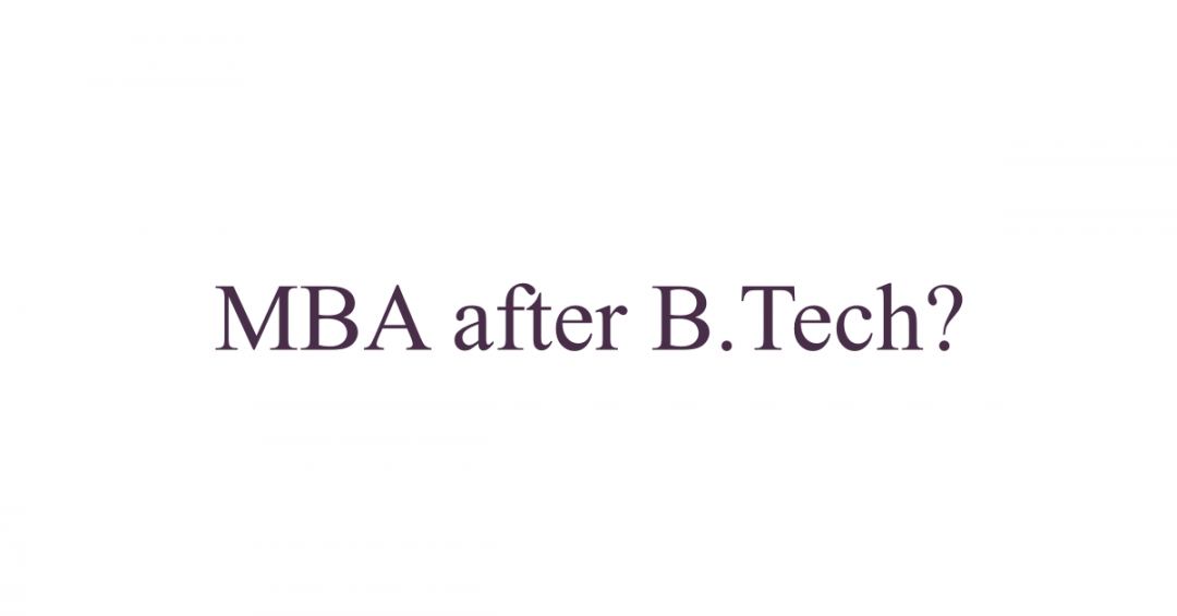 MBA after B.Tech