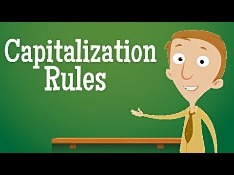 Capitalization Rules for Effective Writing