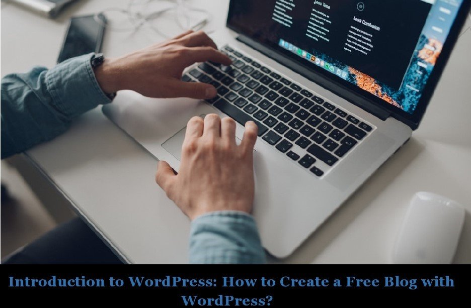 Introduction to WordPress: How to Create a Free Blog with WordPress?